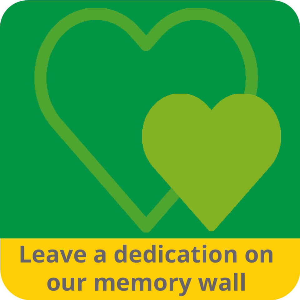 Leave a dedication on our Memory Wall